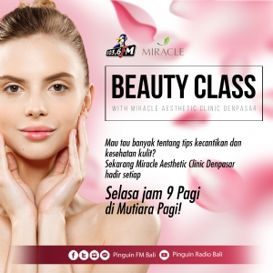 Beauty Class with Miracle Aesthetic Clinic Denpasar