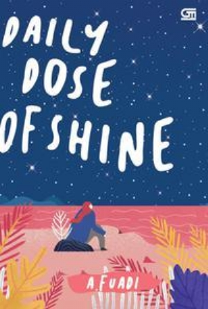 [BOOK REVIEW] Daily Dose of Shine - A. Fuadi